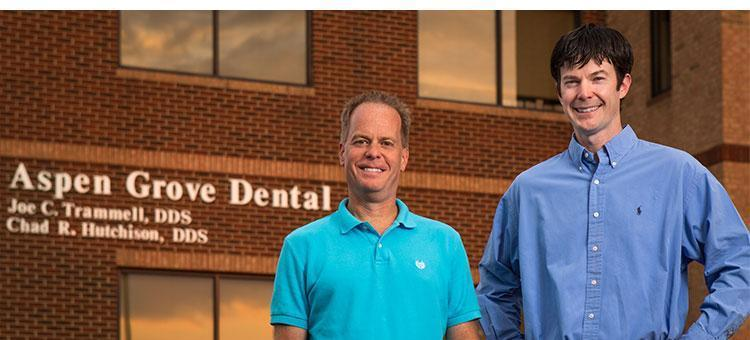 Franklin TN Family Dentists of Aspen Grove Dental Dr. Joe C. Trammell DDS and Dr. Chad R. Hutchison DDS